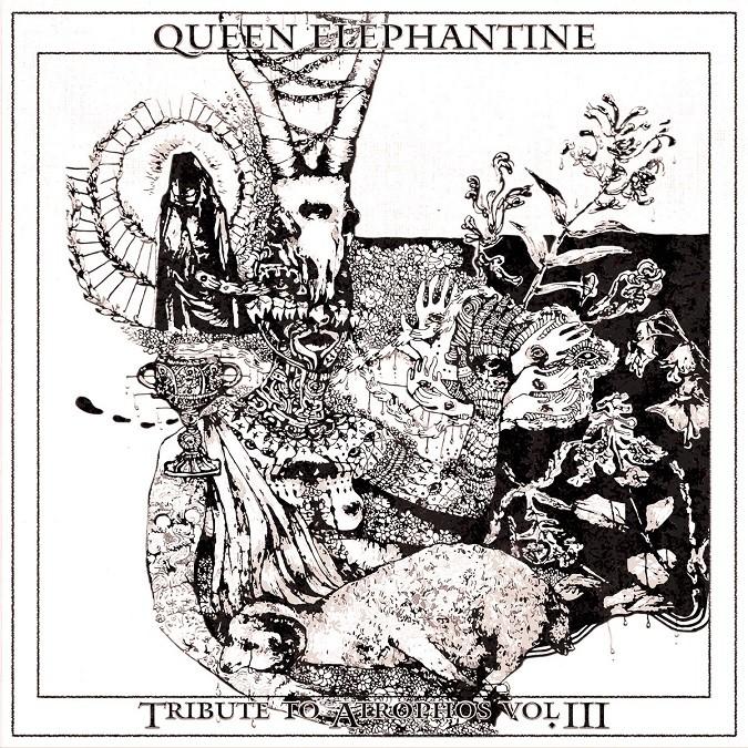 Queen Elephantine Tribute To Atrophos Vol III Cover